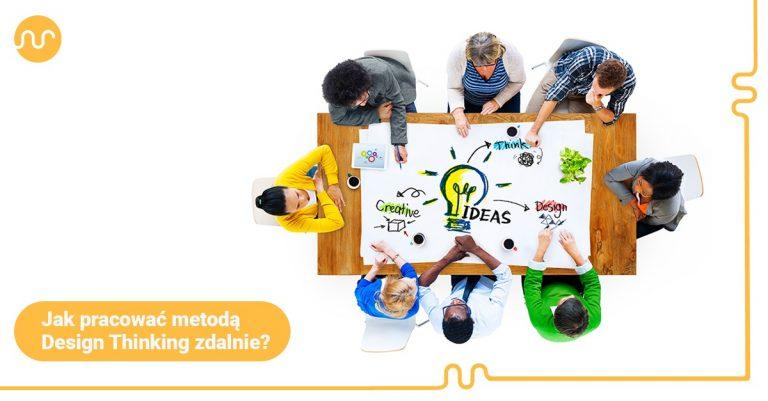 Design Thinking, zespoły zdalne i team building w jednym. Czy da się?