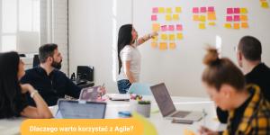 Dlaczego warto korzystać z AgilePM?